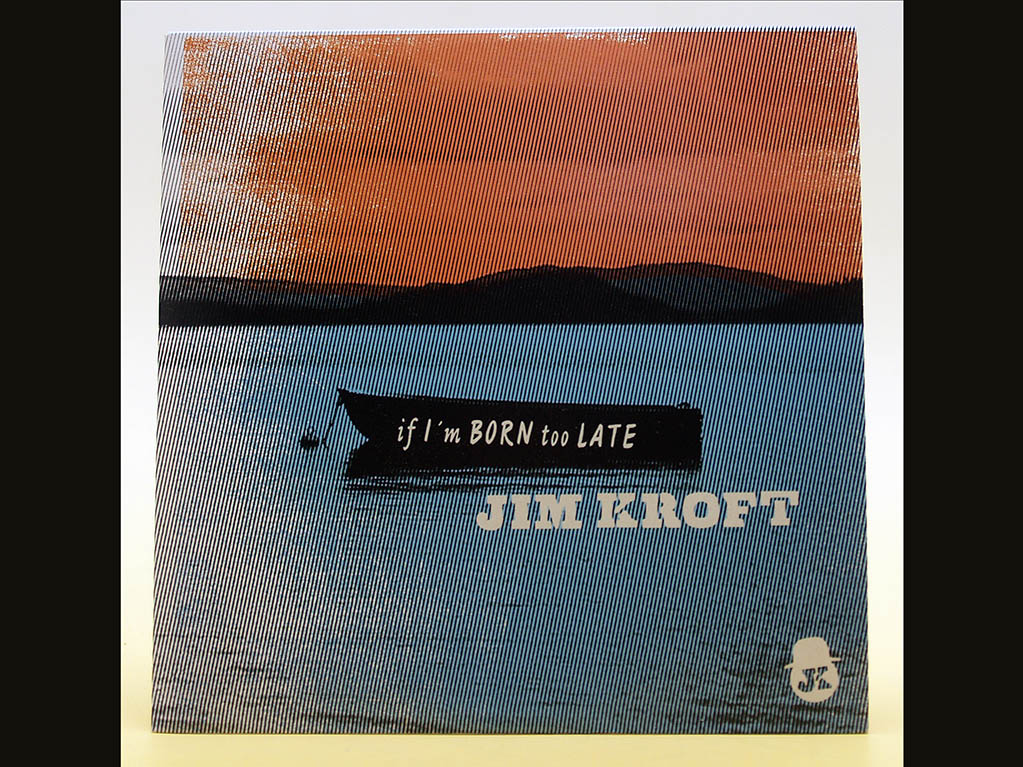 Jim Kroft – If I'm Born too Late CD